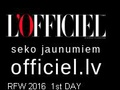 L'OFFICIEL LATVIJA: Riga Fashion Week AW2016/17 DAY 1